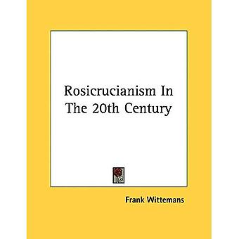 Rosicrucianism in the 20th Century