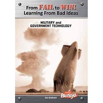 Militære og regjeringen (fra mislykkes å Win: læring fra dårlige ideer)