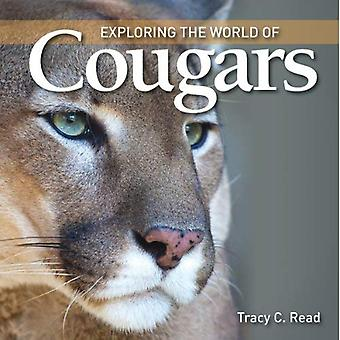 Exploring the World of Cougars (Exploring the World of