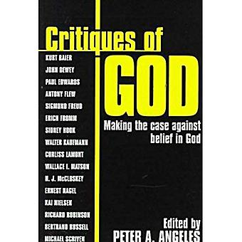Critiques of God: Making the Case Against Belief in God