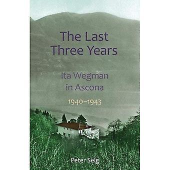Les trois dernières années: Ita Wegman à Ascona, 1940-1943