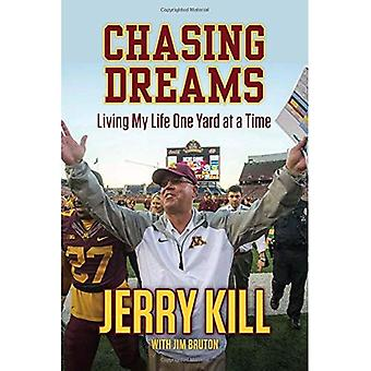 Chasing Dreams: Living My Life One Yard at a Time