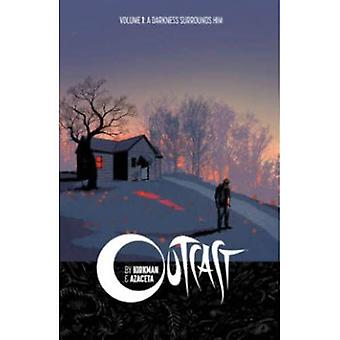 Outcast by Kirkman & Azaceta Volume 1: A Darkness Surrounds Him (Outcast by Kirkman & Azaceta Tp)