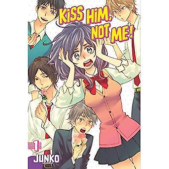 Kyssa honom, inte mig 1