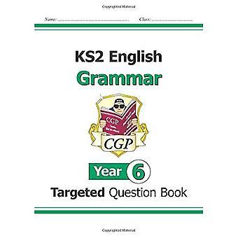 KS2 Engelska riktade frågan bok: grammatik - år 6 (för den nya läroplanen)