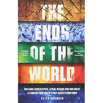 The Ends of the World: Volcanic Apocalypses, Lethal� Oceans and Our Quest to Understand Earth's Past Mass Extinctions