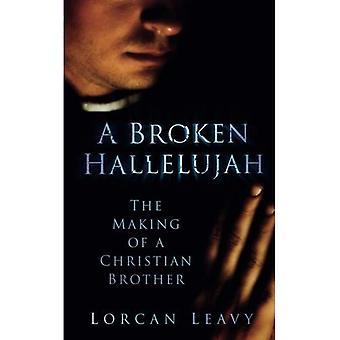 En brækket Hallelujah: Foretagelse af en kristen bror