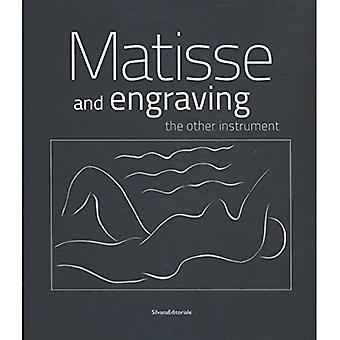 Henri Matisse: Matisse and Engraving: The Other Instrument