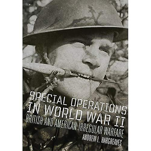 Special Operations in World War II  British and American Irregular Warfare (Campaigns and Comhommeders)