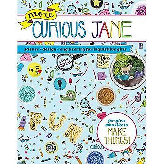 Plus curieuse Jane: Science + Design + génie pour filles curieuse