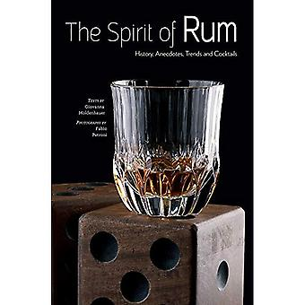 Spirit of Rum: History, Anecdotes, Trends and Cocktails