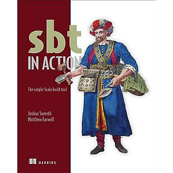 SBT in ActionThe simple Scala built tool by Joshua Suereth & Matthew Farwell