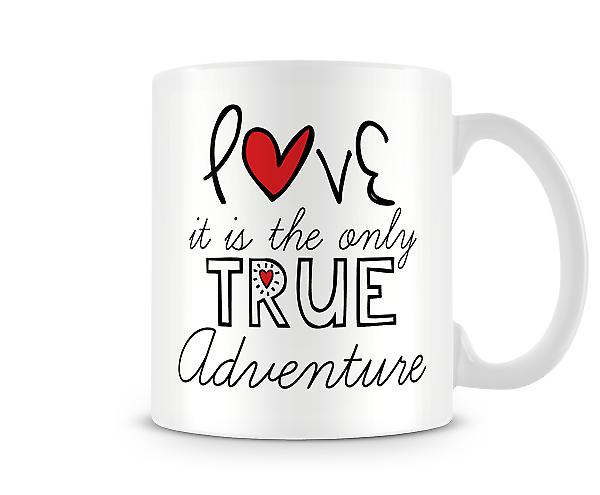 Love Only True Adventure Mug