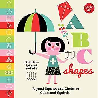 Little Concepts: ABC Shapes: Beyond Squares and Circles to Cubes and Squircles (Little Concepts) [Board book]