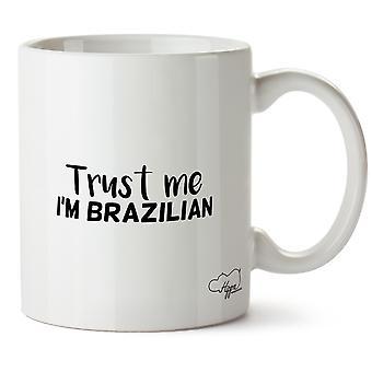 Hippowarehouse Trust Me I'm Brazilian Printed Mug Cup Ceramic 10oz