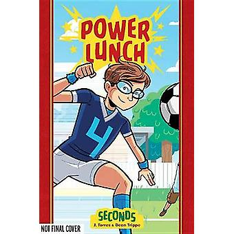 Power Lunch - Seconds - Book 2 by J. Torres - Dean Trippe - 97816201001