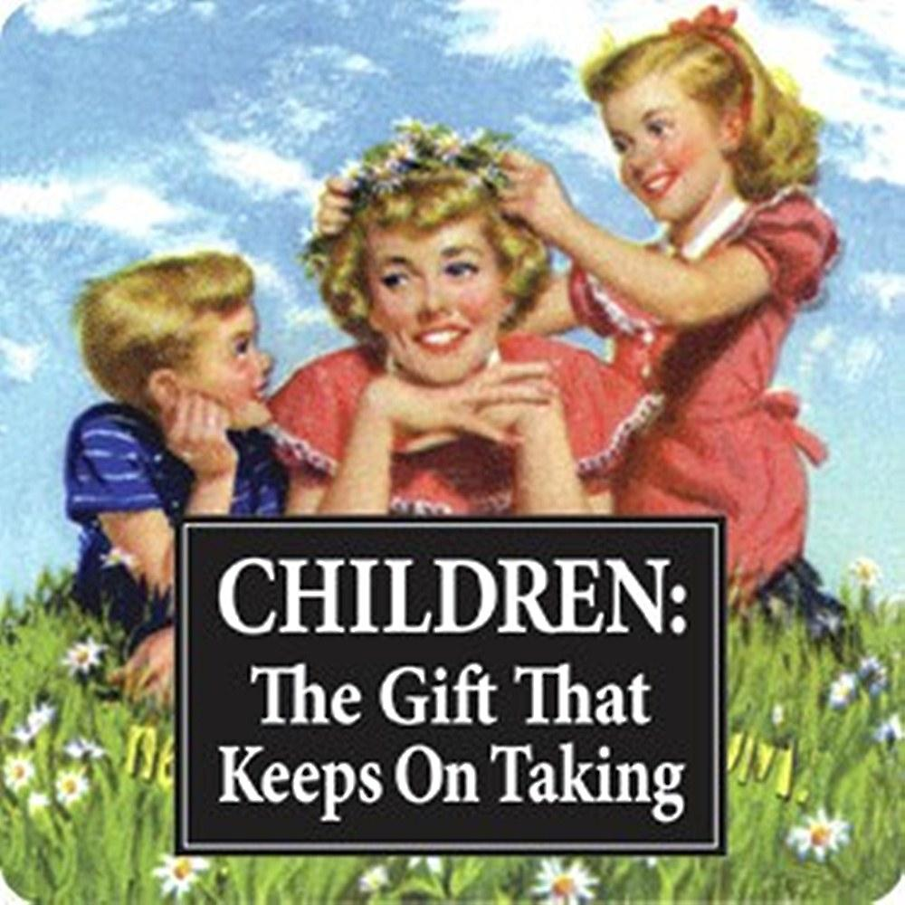 Children, The Gift That Keeps On Taking single funny drinks coaster    (hb)