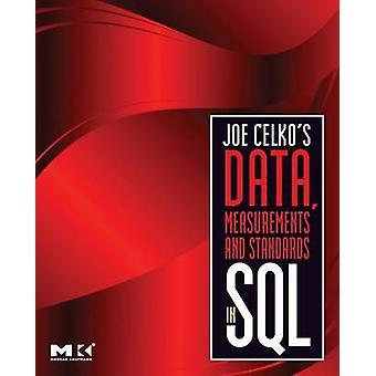 Joe Celkos Data Measurements and Standards in SQL by Celko & Joe