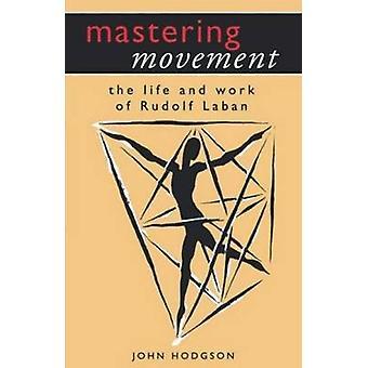 Mastering rörelse av Hodgson & J.