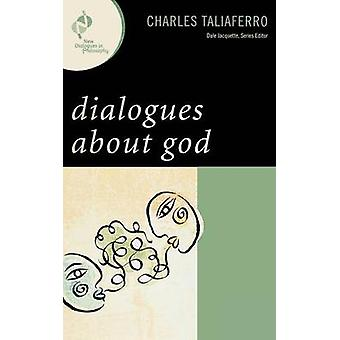 Dialogues about God by Taliaferro & Charles C.