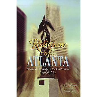 Religions of Atlanta Religious Diversity in the Centennial Olympic City by Laderman & Gary