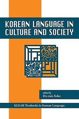 Korean Language in Culture and Society by Sohn & Homin