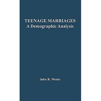 Teenage Marriages A Demographic Analysis by Weeks & John Robert