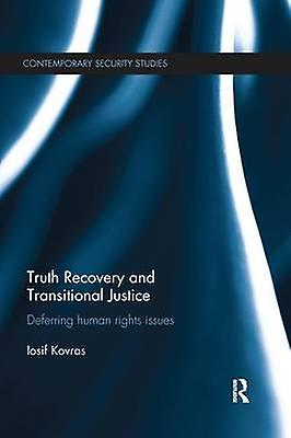 Truth Recovery and Transitional Justice  Deferbague huhomme rights issues by Kovras & Iosif