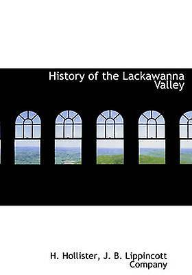 History of the Lackawanna Valley by J. B. Lippincott Company
