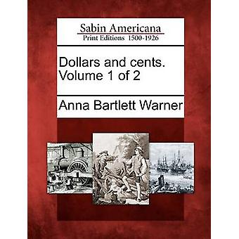 Dollars et en cents. Volume 1 de 2 par Warner & Anna Bartlett