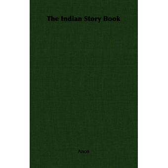 The Indian Story Book by Anon