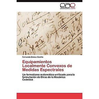 Equipamientos Localmente Convexos de medidas Espectrales by G. mez Cubillo & Fernando