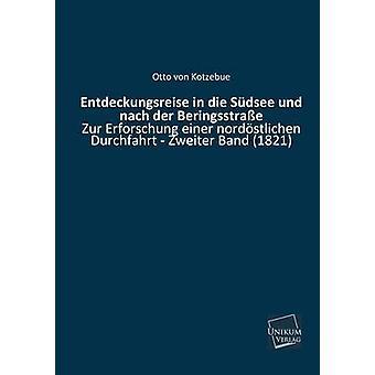 Entdeckungsreise in Die Sudsee Und Nach Der Beringsstrasse by Von Kotzebue & Otto