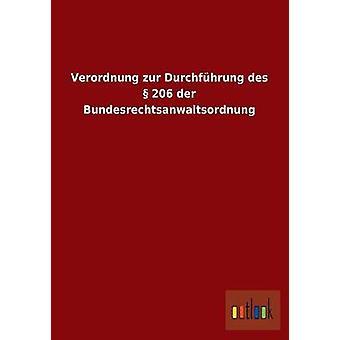 Verordnung Zur Durchfuhrung Des 206 Der Bundesrechtsanwaltsordnung da Outlook Verlag