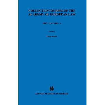 Collected Courses of the Academy of European Law1997 European Community Law Volume VIII Book 1 by Academy Of European Law
