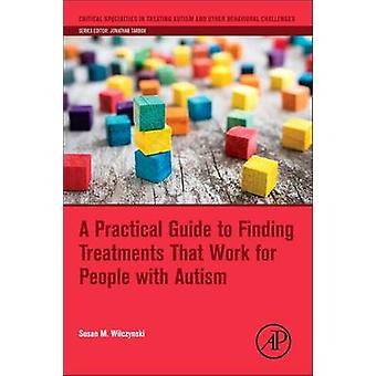 A Practical Guide to Finding Treatments That Work for People with Aut