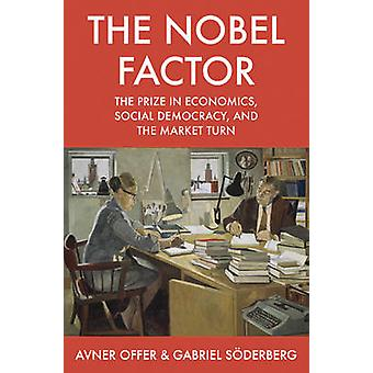 The Nobel Factor - The Prize in Economics - Social Democracy - and the