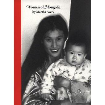 Women of Mongolia by Martha Avery - Avery - 9780937321058 Book