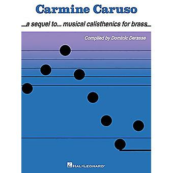Carmine Caruso - A Sequel to Musical Calisthenics for Brass by Carmin