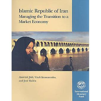 Islamic Republic of Iran - Managing the Transition to a Market Economy