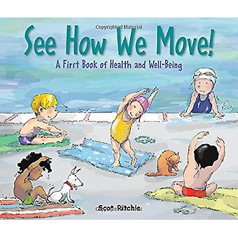 See How We Move! A First Book of Health and Well-Being by Scot Ritchi
