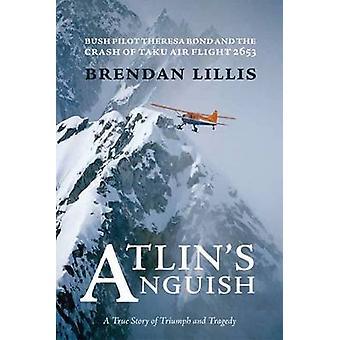 Atlin's Anguish - Bush Pilot Theresa Bond and the Crash of Taku Air Fl