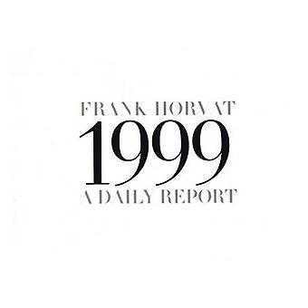 1999 - A Daily Report by Frank Horvat - Frank Horvat - 9781899235186 B