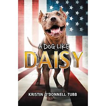 A Dog Like Daisy by Kristin O'Donnell Tubb - 9780062463241 Book