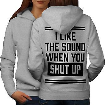 Shut Up Offensive Funny Women GreyHoodie Back | Wellcoda