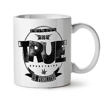 Nothing Is True Pot NEW White Tea Coffee Ceramic Mug 11 oz | Wellcoda