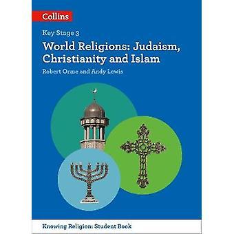 أديان العالم-اليهودية-المسيحية والإسلام لاندي لويس-روب