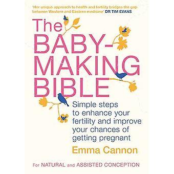 Baby-Making Bible - enkle trin til at forbedre din fertilitet og Imp