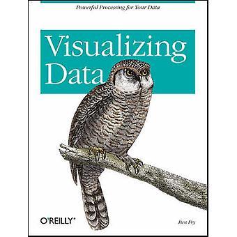 Visualiseren van gegevens door Ben Fry - 9780596514556 boek