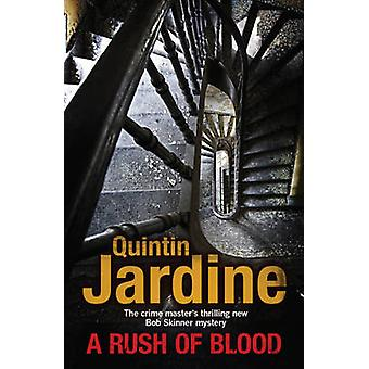 A Rush of Blood by Quintin Jardine - 9780755357666 Book